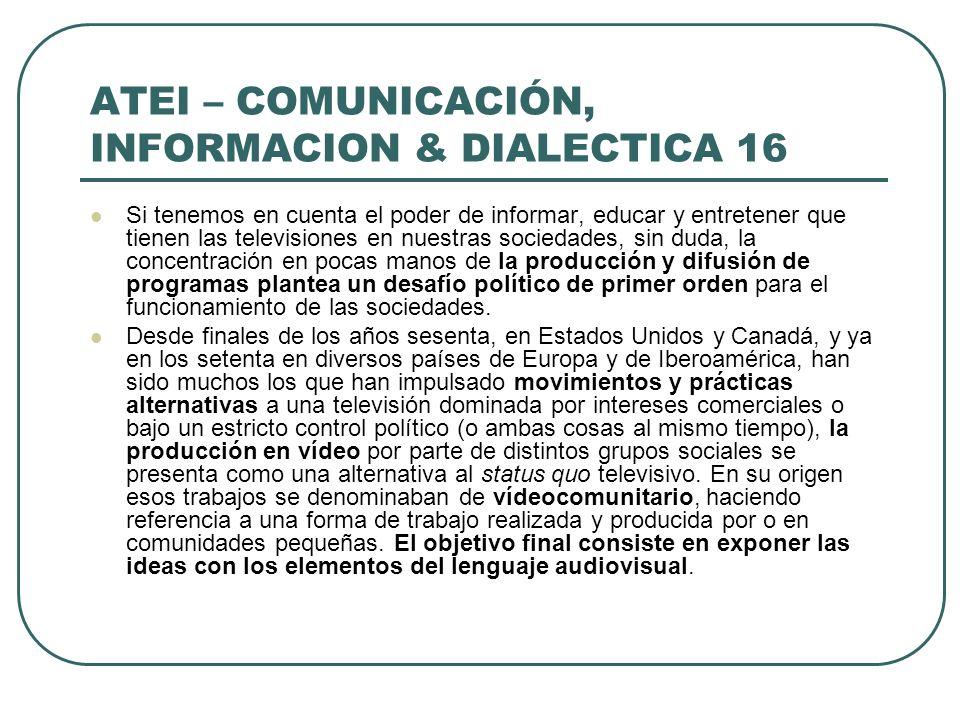 ATEI – COMUNICACIÓN, INFORMACION & DIALECTICA 16
