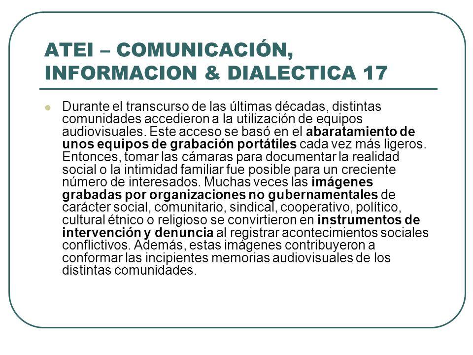 ATEI – COMUNICACIÓN, INFORMACION & DIALECTICA 17