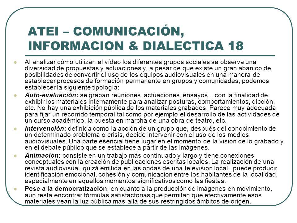 ATEI – COMUNICACIÓN, INFORMACION & DIALECTICA 18