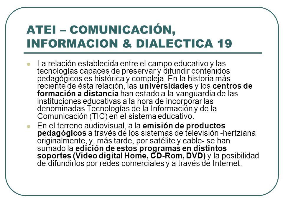 ATEI – COMUNICACIÓN, INFORMACION & DIALECTICA 19