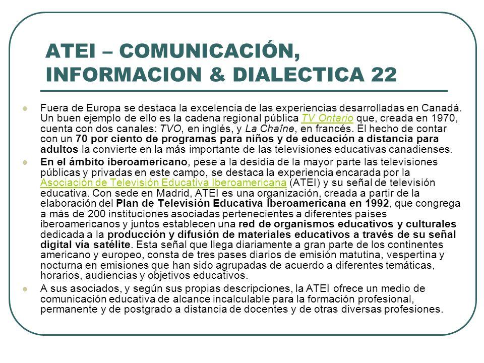 ATEI – COMUNICACIÓN, INFORMACION & DIALECTICA 22