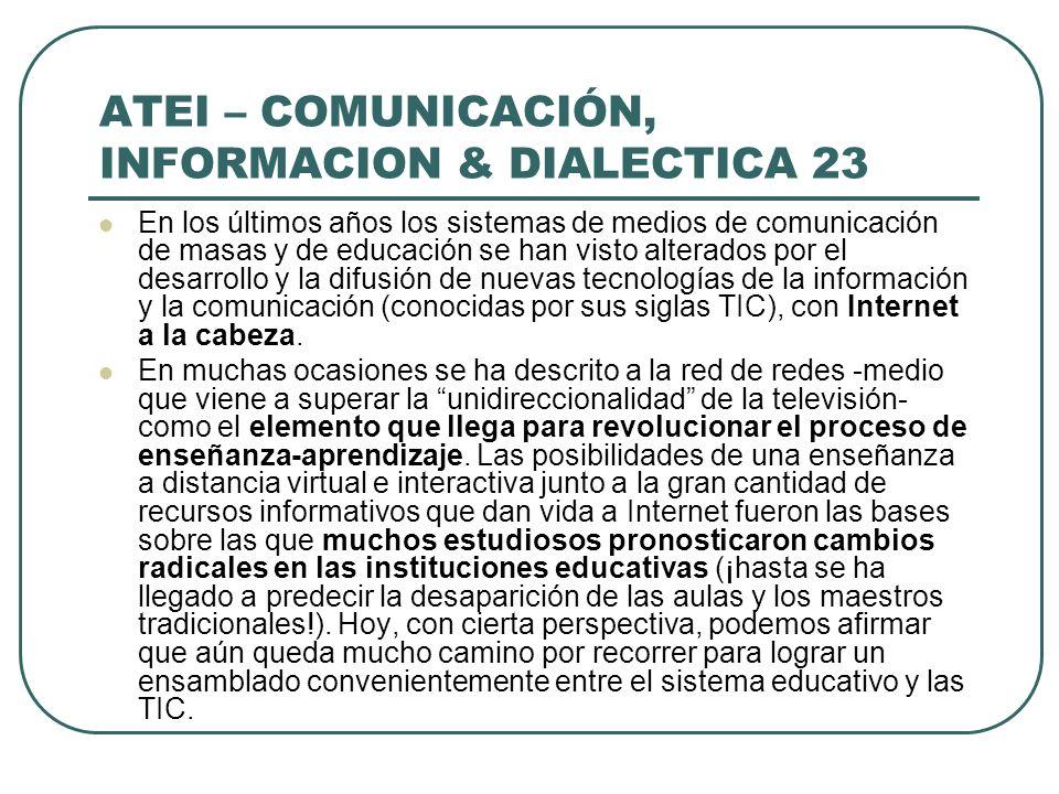 ATEI – COMUNICACIÓN, INFORMACION & DIALECTICA 23