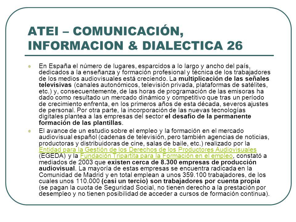 ATEI – COMUNICACIÓN, INFORMACION & DIALECTICA 26