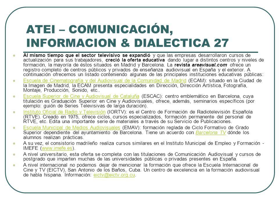 ATEI – COMUNICACIÓN, INFORMACION & DIALECTICA 27