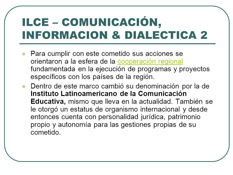ILCE – COMUNICACIÓN, INFORMACION & DIALECTICA 2
