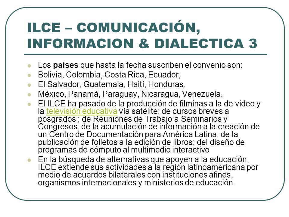 ILCE – COMUNICACIÓN, INFORMACION & DIALECTICA 3