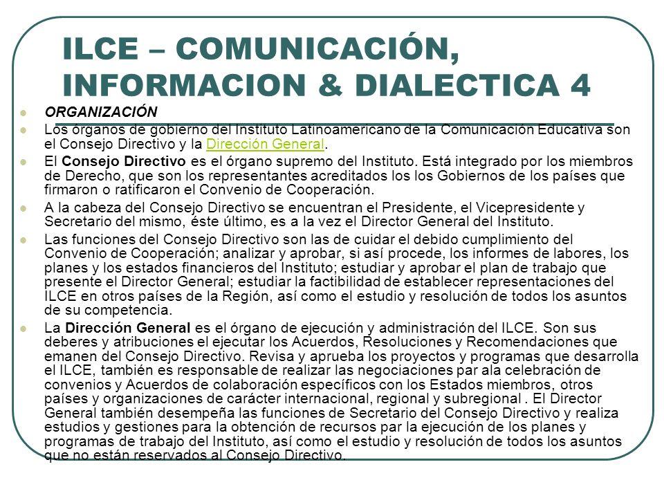 ILCE – COMUNICACIÓN, INFORMACION & DIALECTICA 4