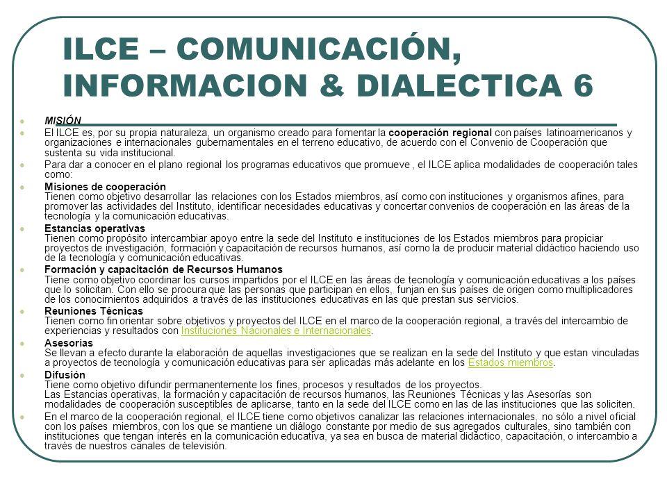 ILCE – COMUNICACIÓN, INFORMACION & DIALECTICA 6