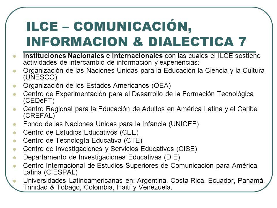ILCE – COMUNICACIÓN, INFORMACION & DIALECTICA 7