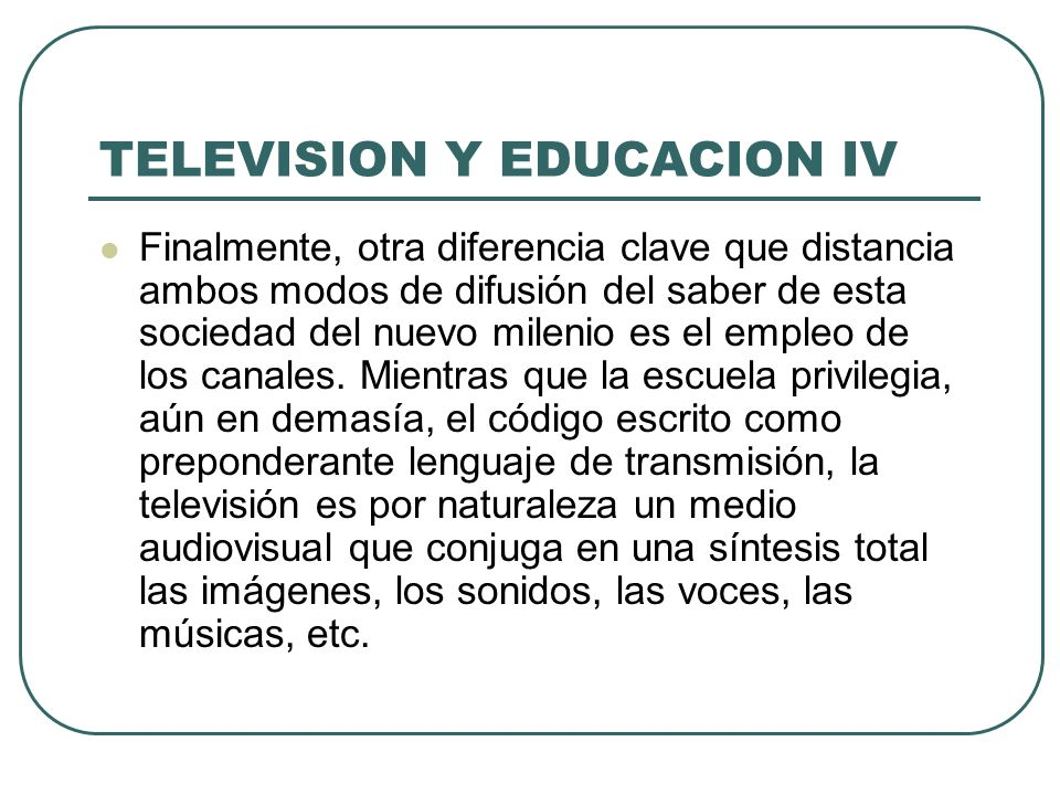 TELEVISION Y EDUCACION IV