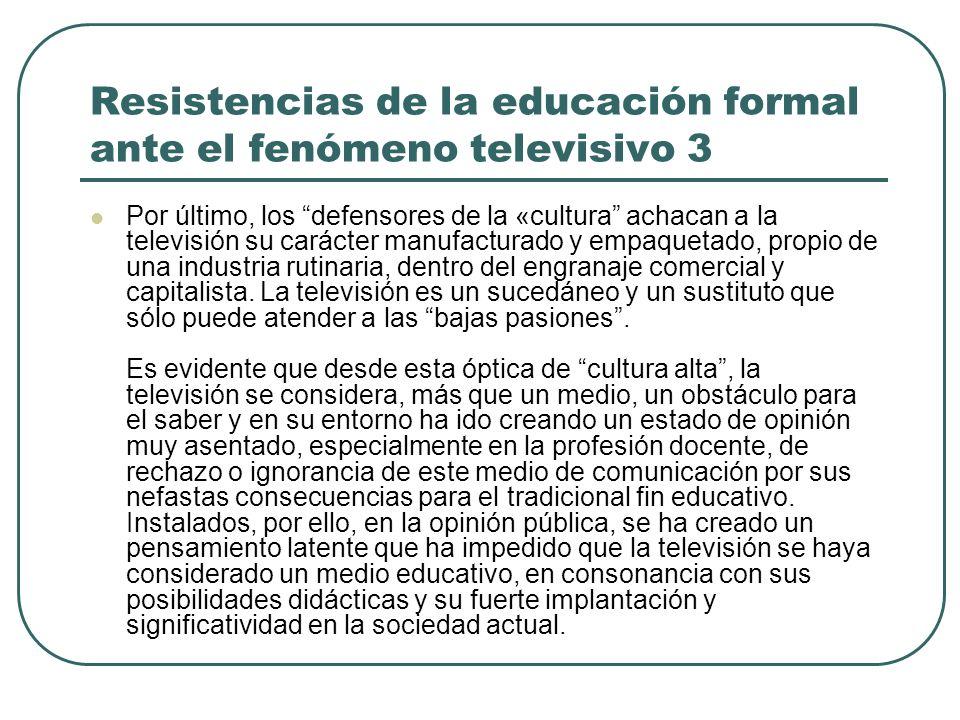 Resistencias de la educación formal ante el fenómeno televisivo 3