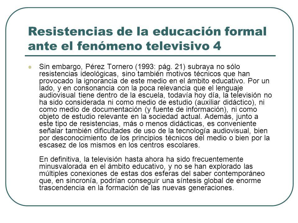 Resistencias de la educación formal ante el fenómeno televisivo 4