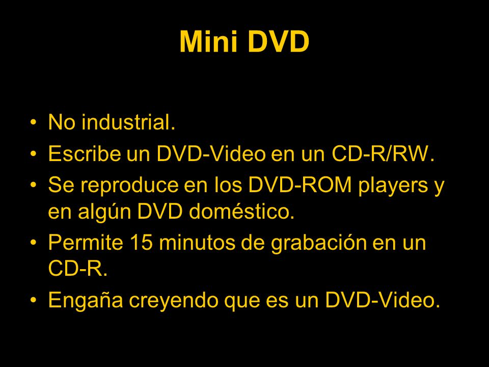 Mini DVD No industrial. Escribe un DVD-Video en un CD-R/RW.