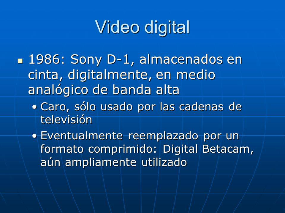Video digital 1986: Sony D-1, almacenados en cinta, digitalmente, en medio analógico de banda alta.