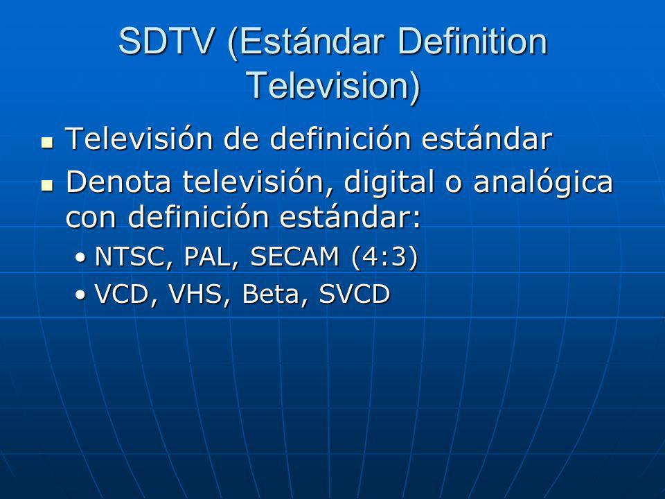 SDTV (Estándar Definition Television)