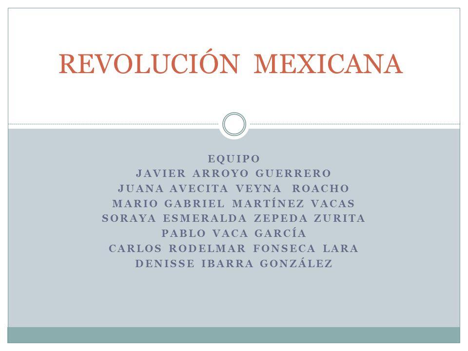 REVOLUCIÓN MEXICANA EQUIPO JAVIER ARROYO GUERRERO