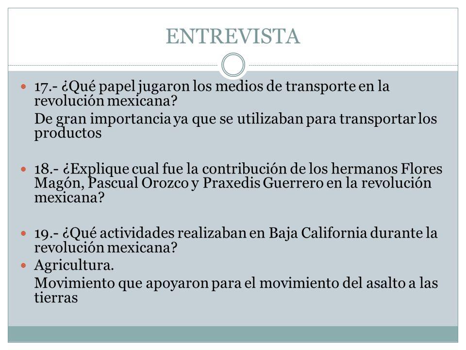 ENTREVISTA 17.- ¿Qué papel jugaron los medios de transporte en la revolución mexicana