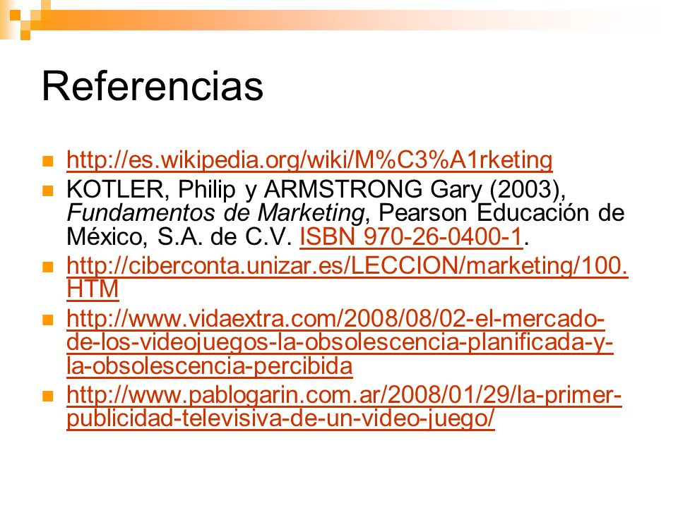 Referencias http://es.wikipedia.org/wiki/M%C3%A1rketing