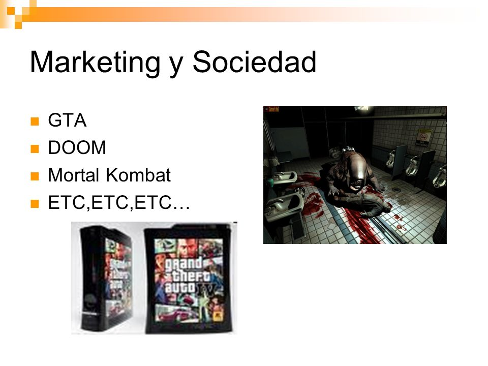 Marketing y Sociedad GTA DOOM Mortal Kombat ETC,ETC,ETC…
