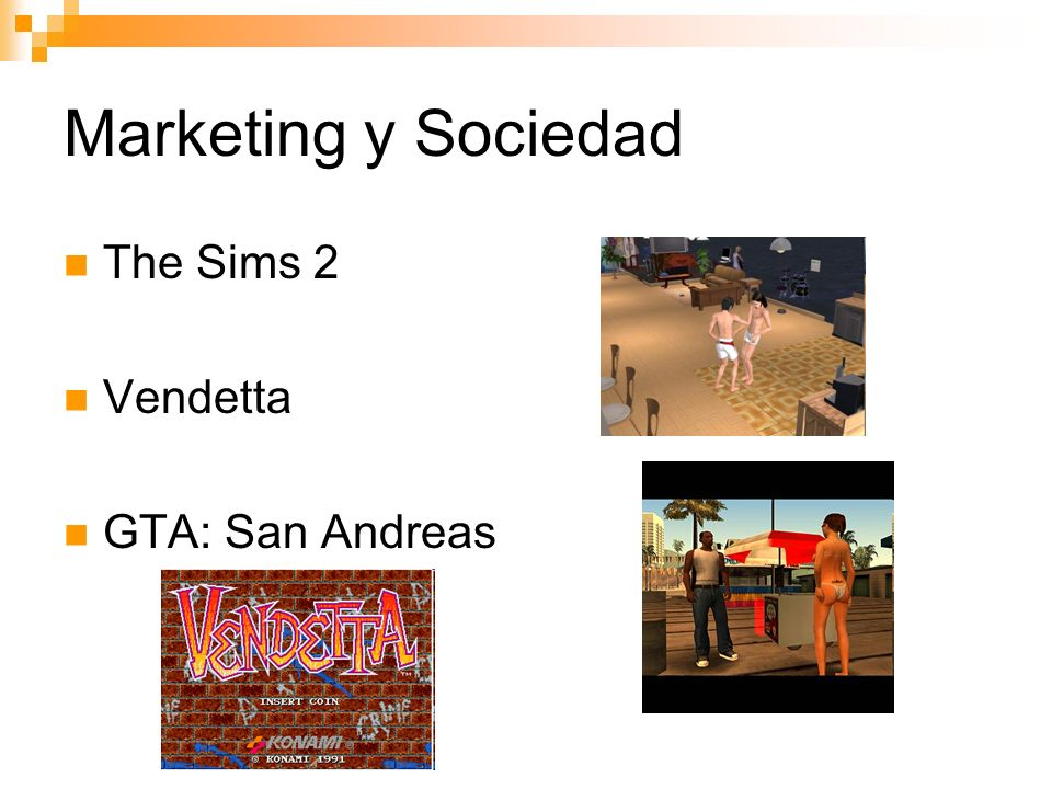 Marketing y Sociedad The Sims 2 Vendetta GTA: San Andreas