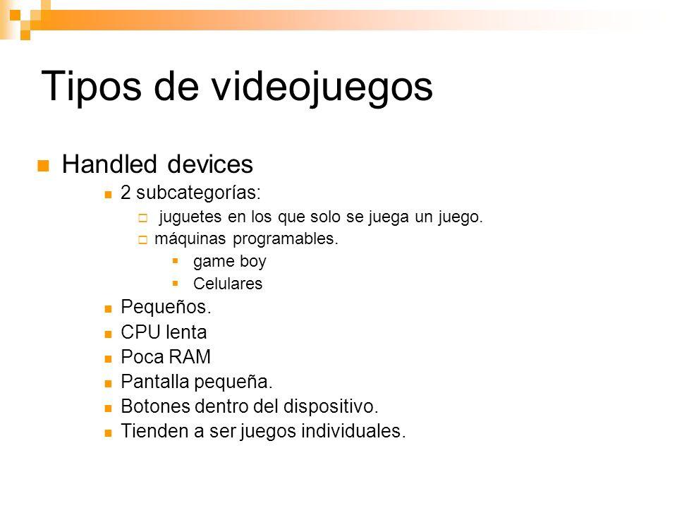 Tipos de videojuegos Handled devices 2 subcategorías: Pequeños.