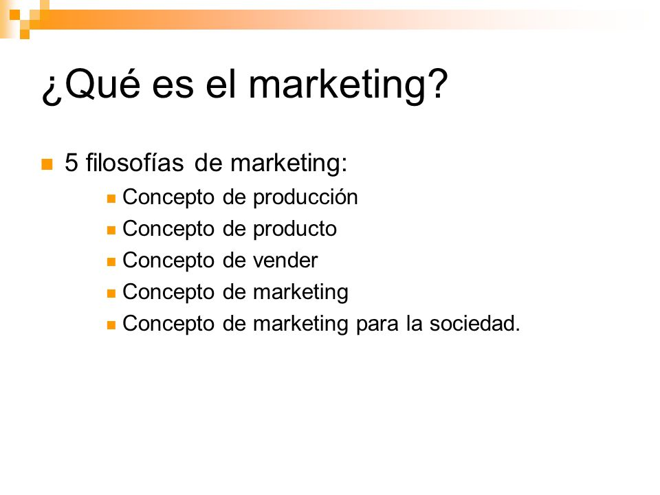 ¿Qué es el marketing 5 filosofías de marketing: