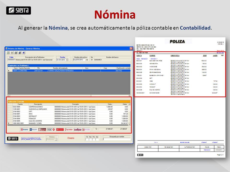 Nómina Al generar la Nómina, se crea automáticamente la póliza contable en Contabilidad.