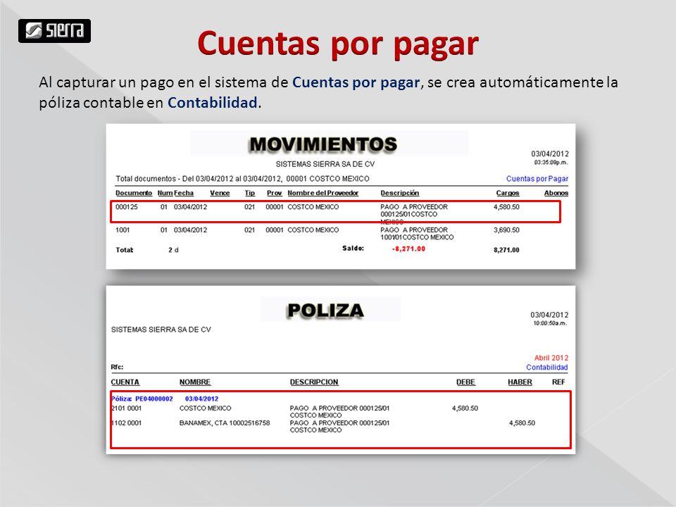 Cuentas por pagar Al capturar un pago en el sistema de Cuentas por pagar, se crea automáticamente la póliza contable en Contabilidad.