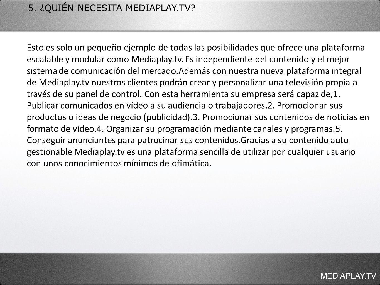 5. ¿QUIÉN NECESITA MEDIAPLAY.TV