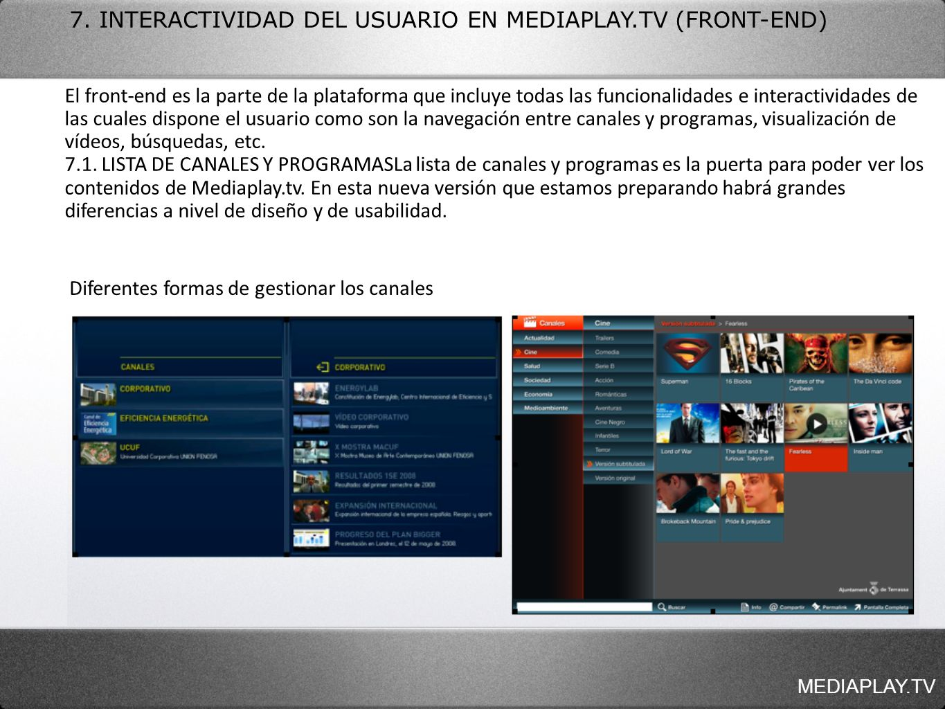 7. INTERACTIVIDAD DEL USUARIO EN MEDIAPLAY.TV (FRONT-END)
