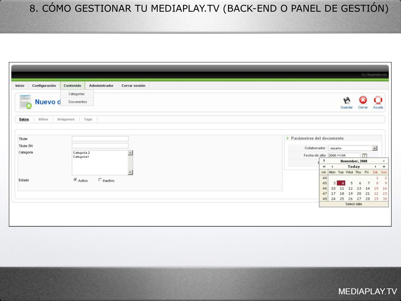 8. CÓMO GESTIONAR TU MEDIAPLAY.TV (BACK-END O PANEL DE GESTIÓN)