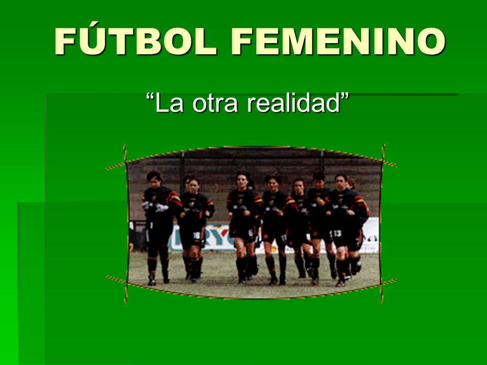 FÚTBOL FEMENINO La otra realidad