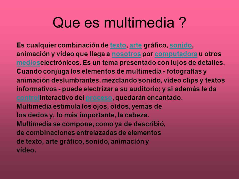 Que es multimedia Es cualquier combinación de texto, arte gráfico, sonido, animación y vídeo que llega a nosotros por computadora u otros.