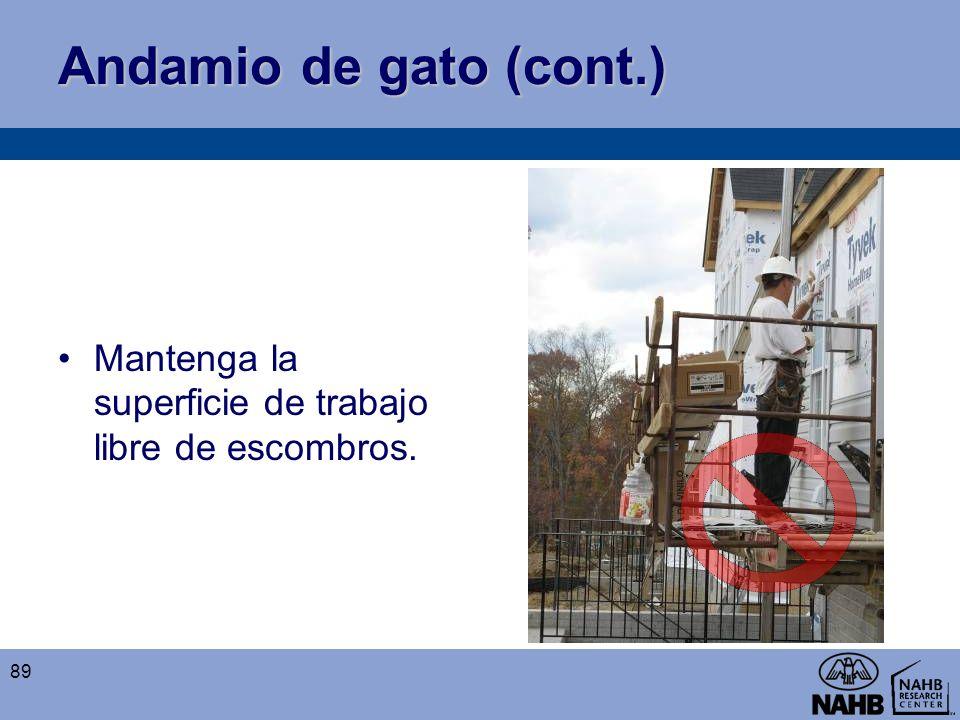 Andamio de gato (cont.) Mantenga la superficie de trabajo libre de escombros.
