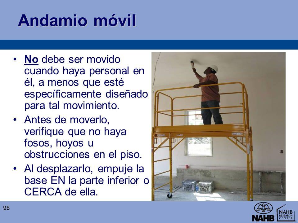 Andamio móvil No debe ser movido cuando haya personal en él, a menos que esté específicamente diseñado para tal movimiento.