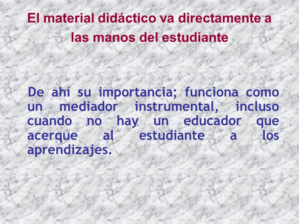 El material didáctico va directamente a las manos del estudiante