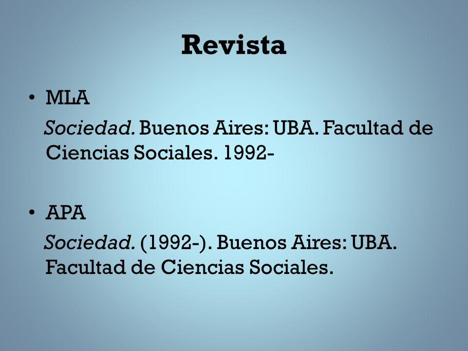 Revista MLA. Sociedad. Buenos Aires: UBA. Facultad de Ciencias Sociales. 1992- APA.