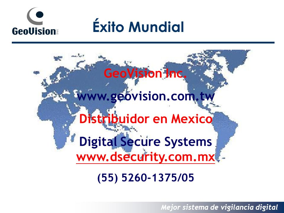 Distribuidor en Mexico Digital Secure Systems www.dsecurity.com.mx