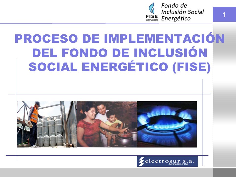 PROCESO DE IMPLEMENTACIÓN DEL FONDO DE INCLUSIÓN SOCIAL ENERGÉTICO (FISE)