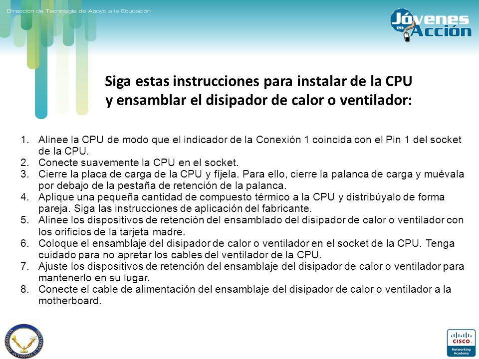 Siga estas instrucciones para instalar de la CPU y ensamblar el disipador de calor o ventilador: