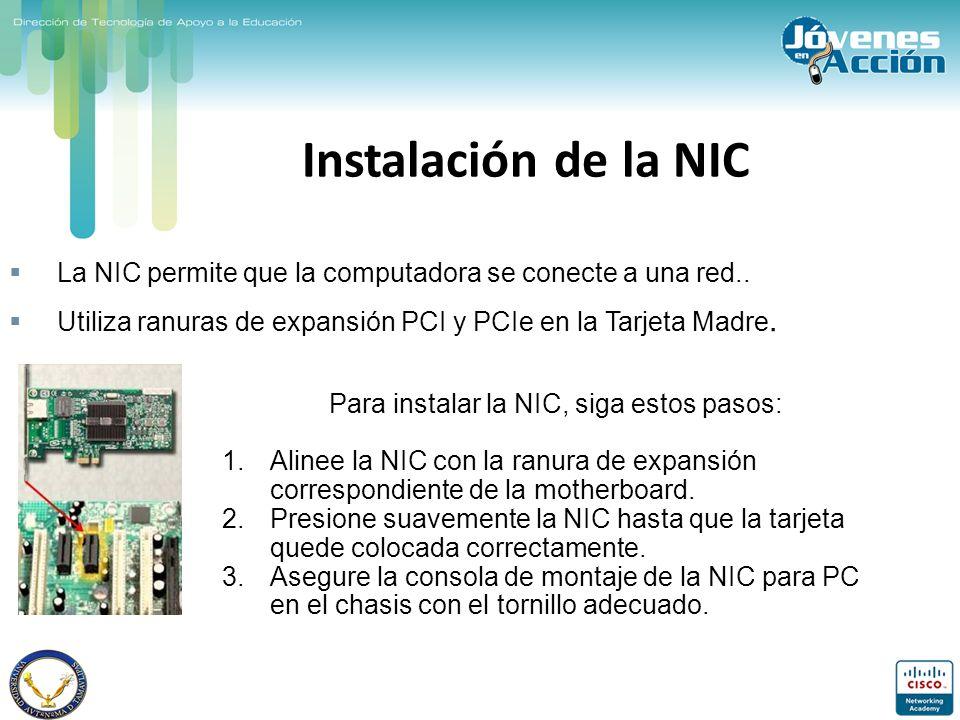 Para instalar la NIC, siga estos pasos: