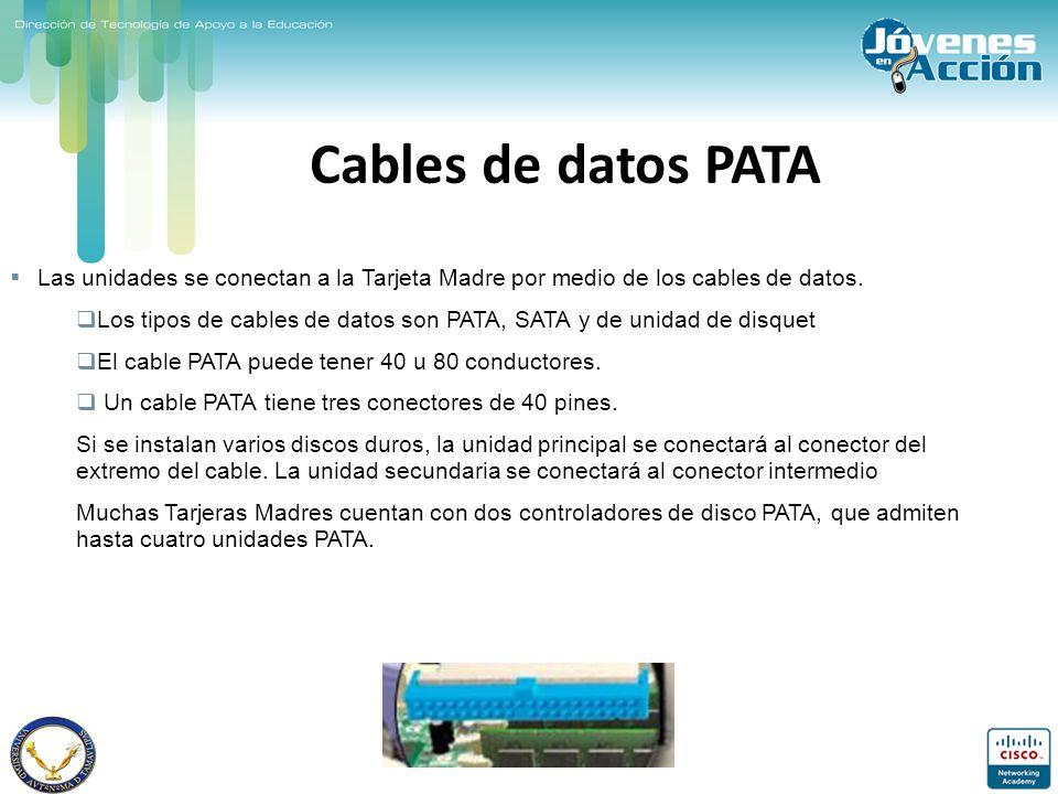 Cables de datos PATA Las unidades se conectan a la Tarjeta Madre por medio de los cables de datos.