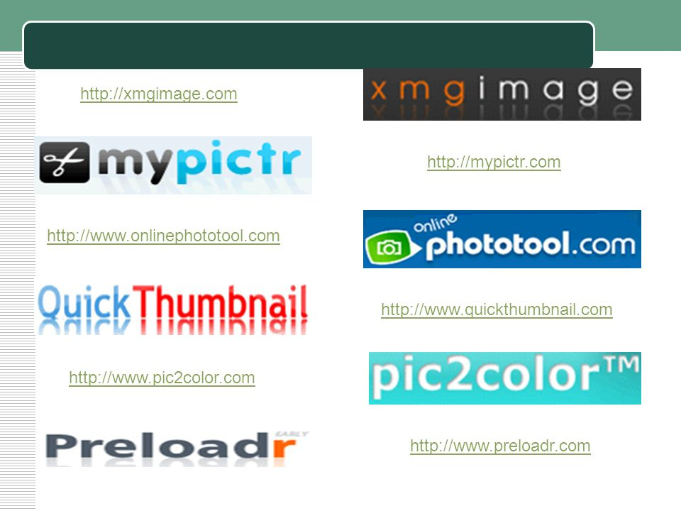 http://xmgimage.com http://mypictr.com. http://www.onlinephototool.com. http://www.quickthumbnail.com.