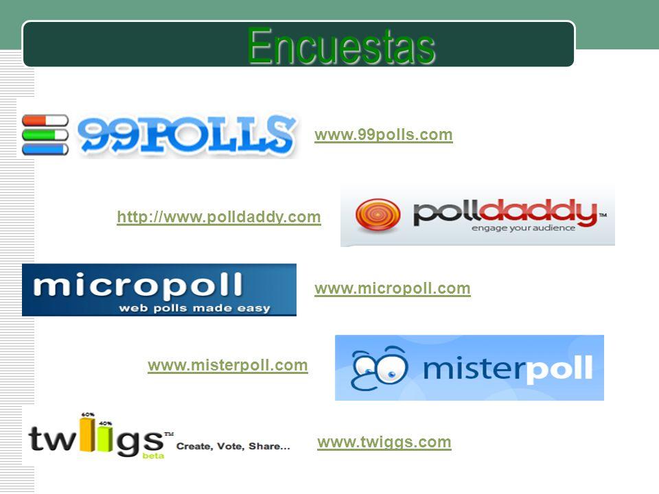 Encuestas www.99polls.com http://www.polldaddy.com www.micropoll.com