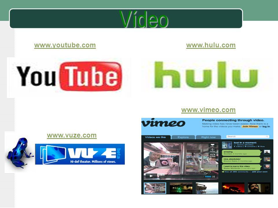 Vídeo www.youtube.com www.hulu.com www.vimeo.com www.vuze.com
