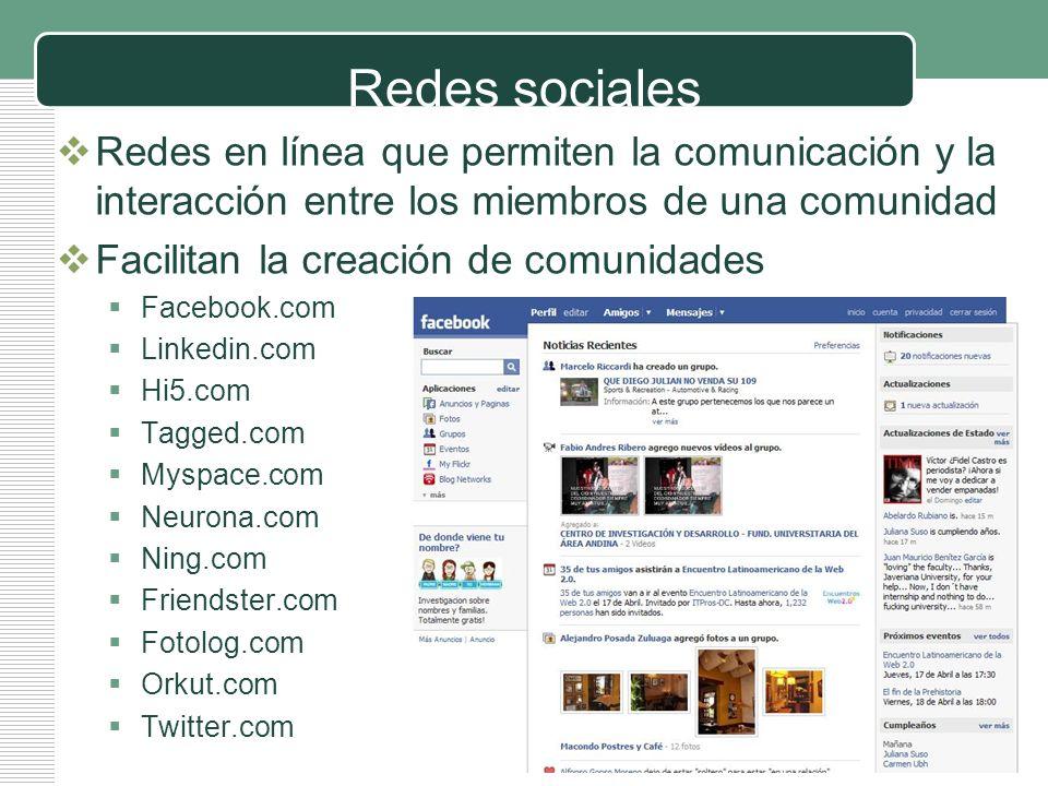 Redes sociales Redes en línea que permiten la comunicación y la interacción entre los miembros de una comunidad.