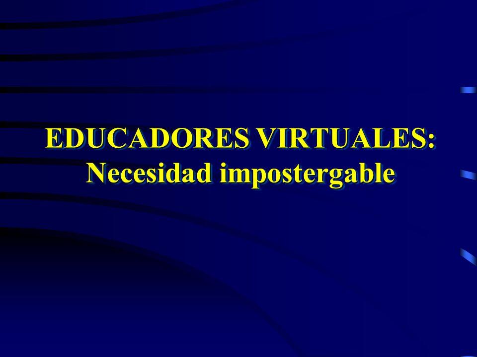 EDUCADORES VIRTUALES: Necesidad impostergable