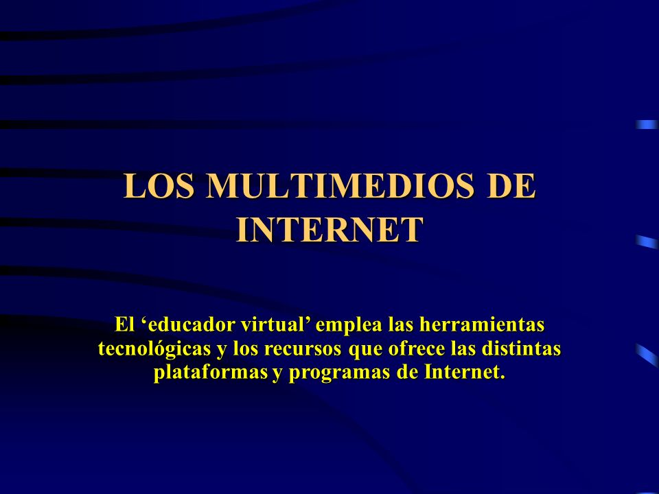 LOS MULTIMEDIOS DE INTERNET