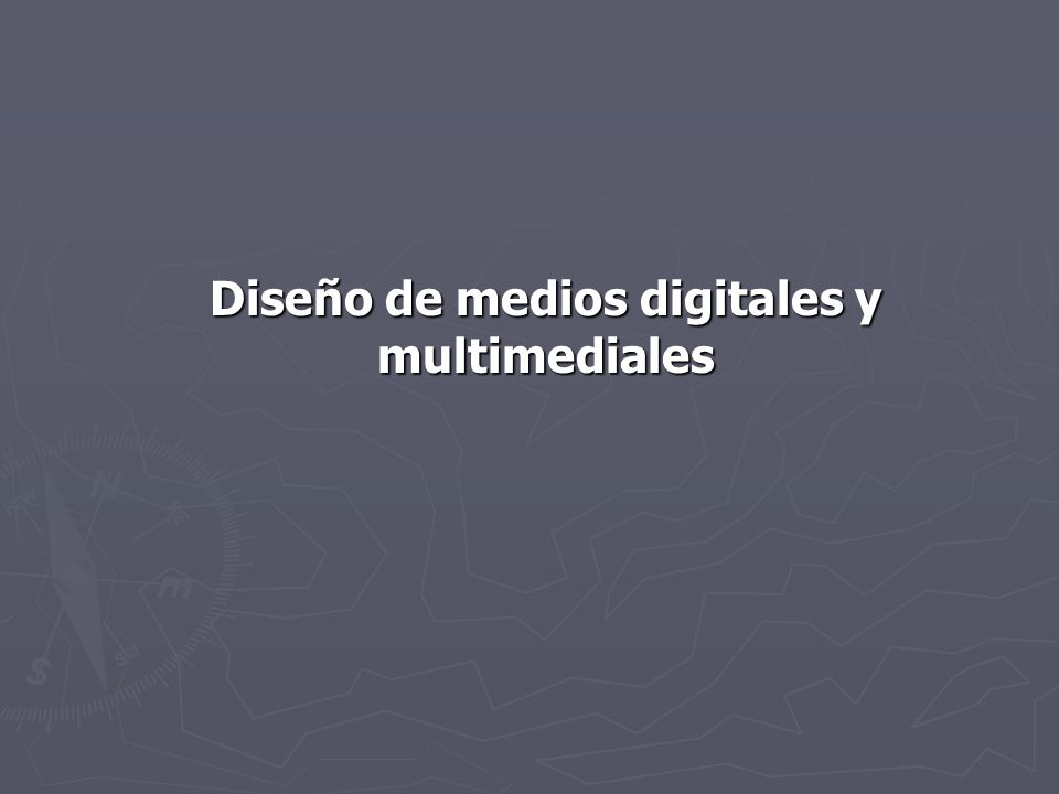Diseño de medios digitales y multimediales