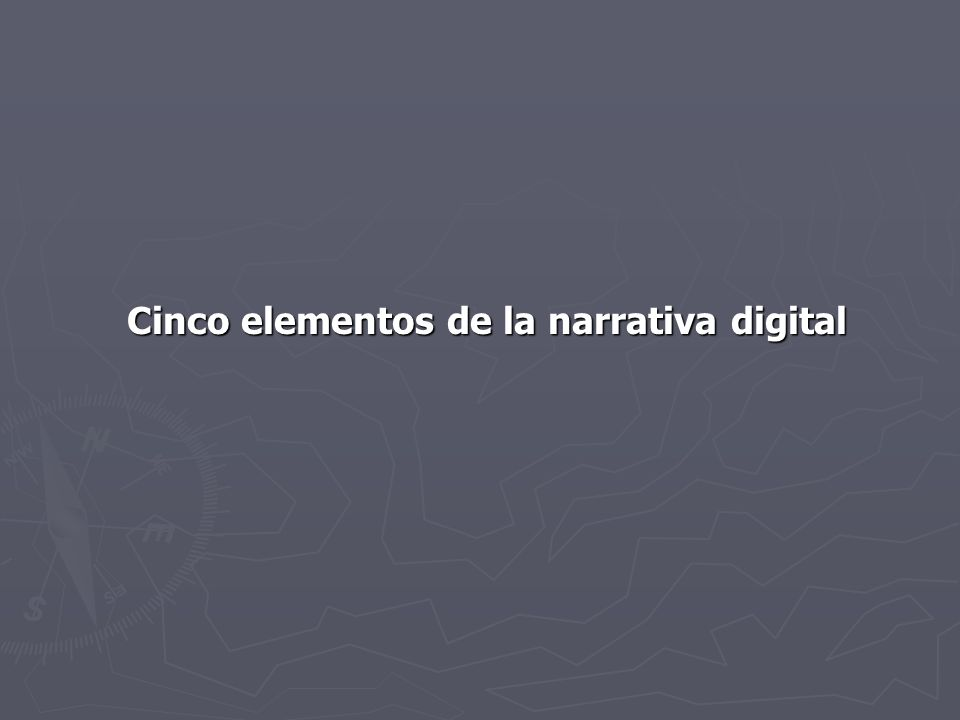 Cinco elementos de la narrativa digital